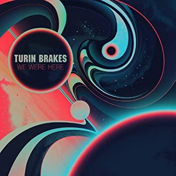We Were Here - Turin Breaks - BRAKESLP01