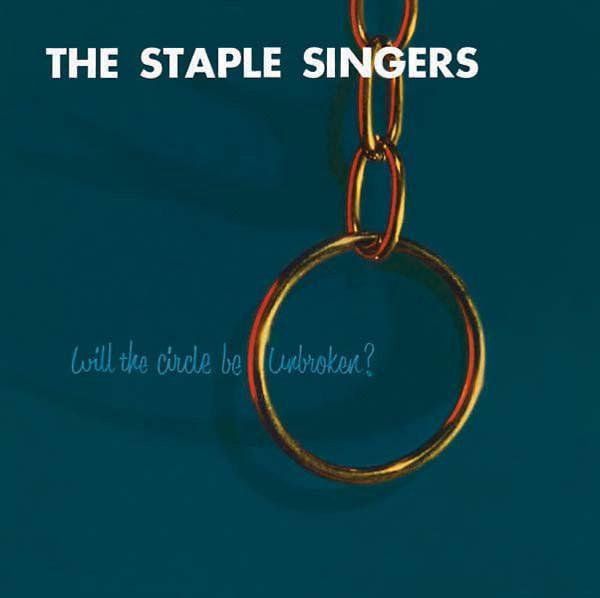 Will the Cirlce be Unbroken - Staple Singers - MRP076LP