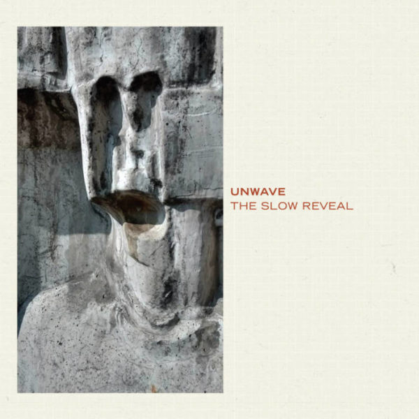 The Slow Reveal - Unwave - BW007