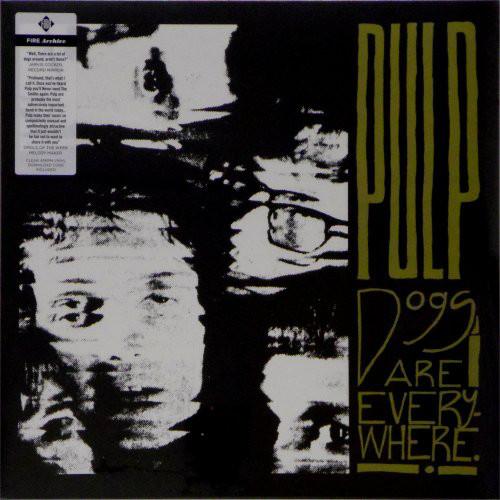 Dogs are Everywhere - Pulp - BLAZE223