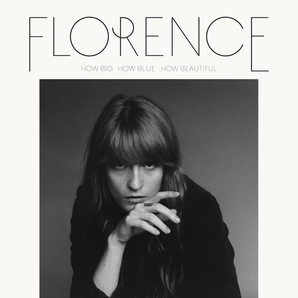 How Big, How Blue, How beautiful - Florence & The Machine - 602547244956