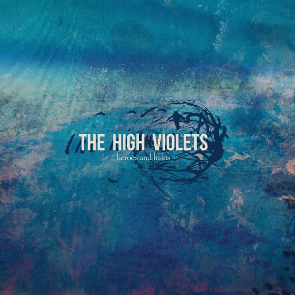 Heroes & Halos - High Violets - SMR086LP