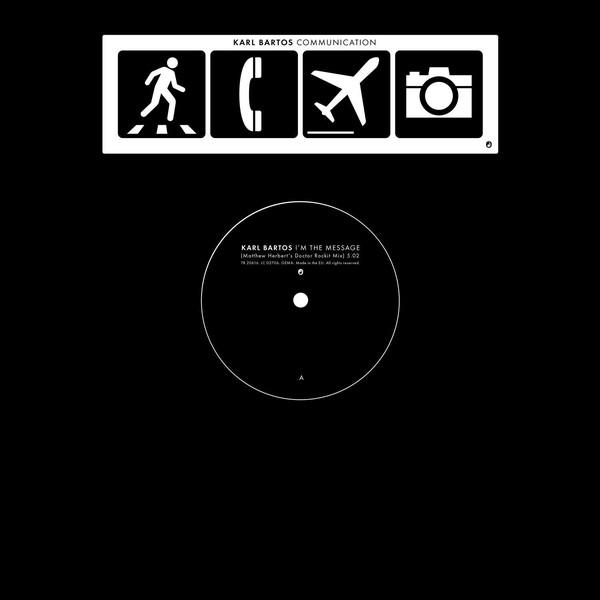 I'm The Message (Matthew Herbert's Doctor Rockit Mix) - Karl Bartos - TR20616