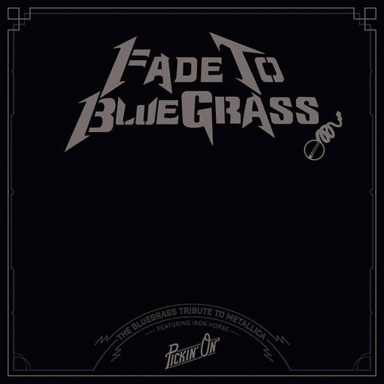 Fade to Bluegrass: Tribute to Metallica - Iron Horse - LP 8401