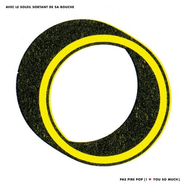 Pas pire pop, I Love You So Much - Avec Le Soleil Sortant De Sa Bouche - CST121