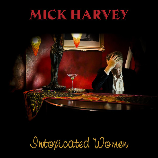 Intoxicated Women - Mick Harvey - STUMM396