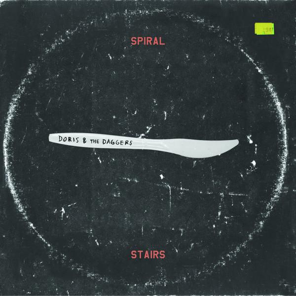 Doris & The Daggers - Spiral Stairs - WIGLP397X