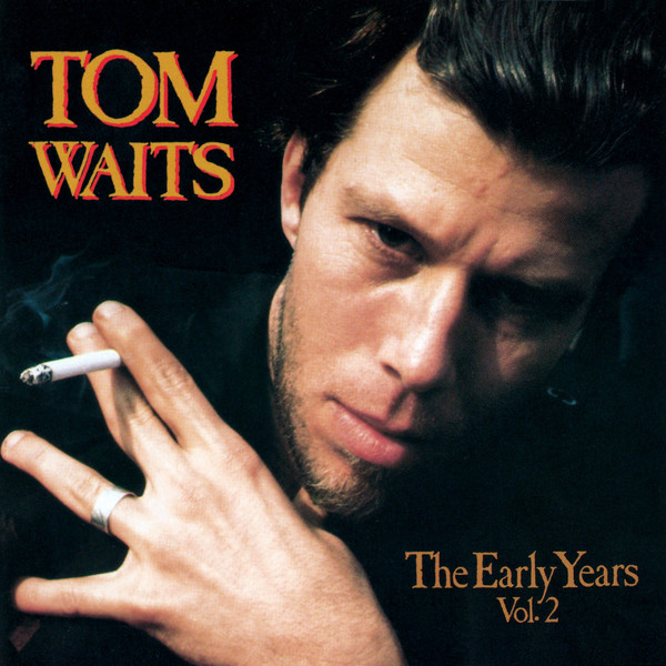 Early Years Vol 2 - Tom Waits - MFO 40602