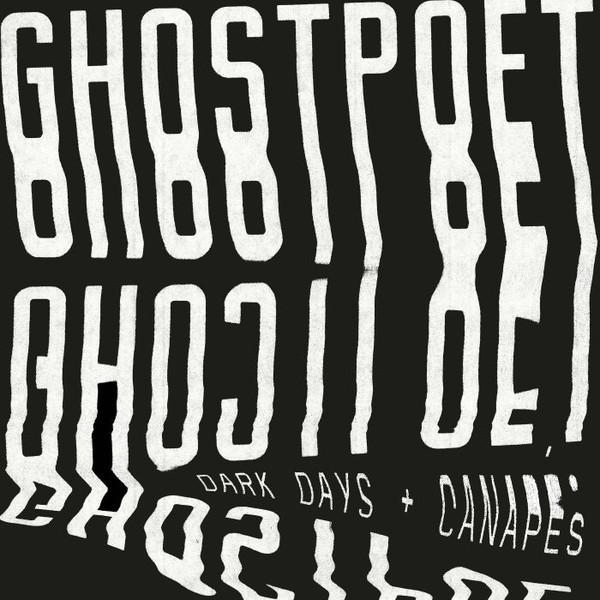 Dark Days + Canapés - Ghostpoet - PIASR960LP
