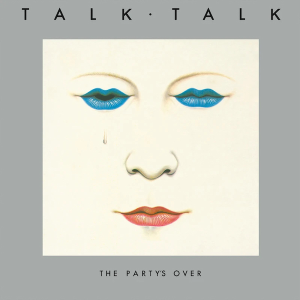 The Party's Over - Talk Talk - 0190295792626