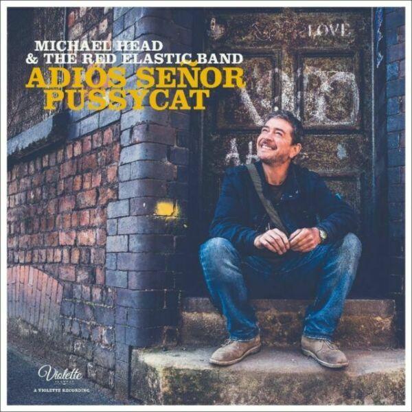Adiós Señor Pussycat - MichaelHead & The Red Elastic Band - VIO025