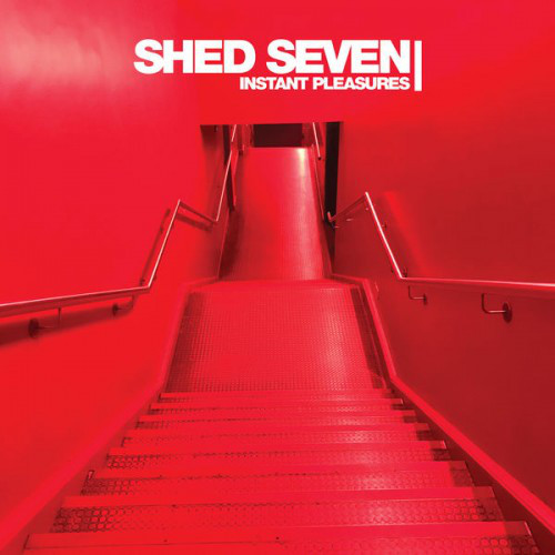 Instant Pleasures - Shed Seven - INFECT402LPD