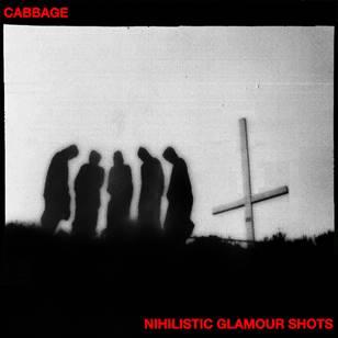 Nihilistic Glamour Shots - Cabbage - 4050538360585