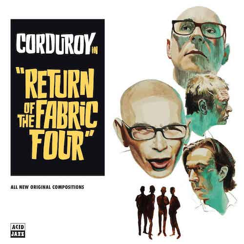 Return Of The Fabric Four - Corduroy - AJXLP439