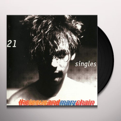 21 Singles - Jesus and Mary Chain - 0190295669249