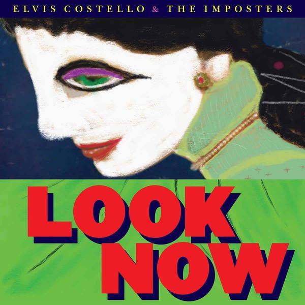 Look Now - Elvis Costello and The Imposters - 7206267