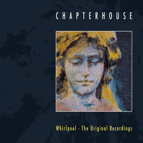 Whirlpool - The Original Recordings - Chapterhouse - ORBIT059LP