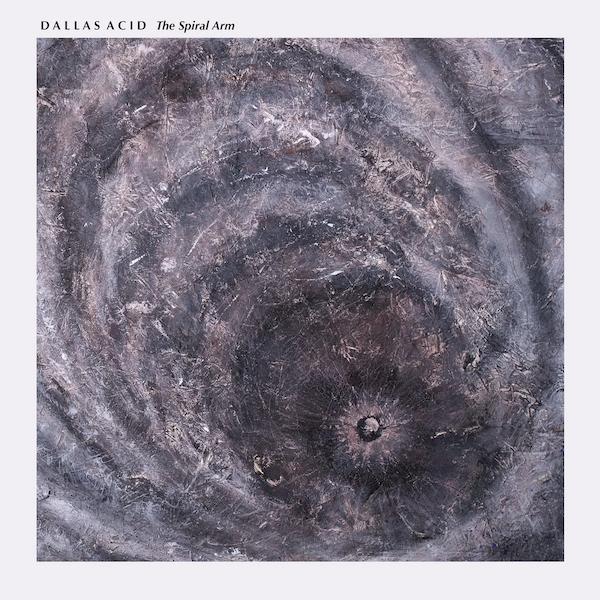 The Spiral Arm - Dallas Acid - WAST056LP