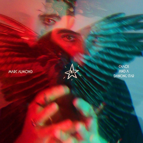 Chaos and a Dancing Star - Marc Almond - 4050538592986