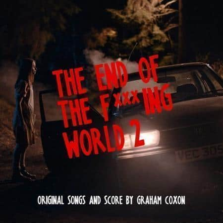 The End of The F***ing World Part 2 (Original Songs and Score) - Graham Coxon - 0190296867620