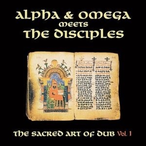 Sacred Art Of Dub Volume 1 - Alpha & Omegameets The Disciples - MD017