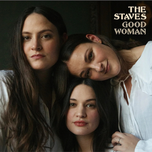 Good Woman - Staves - 0190295103620