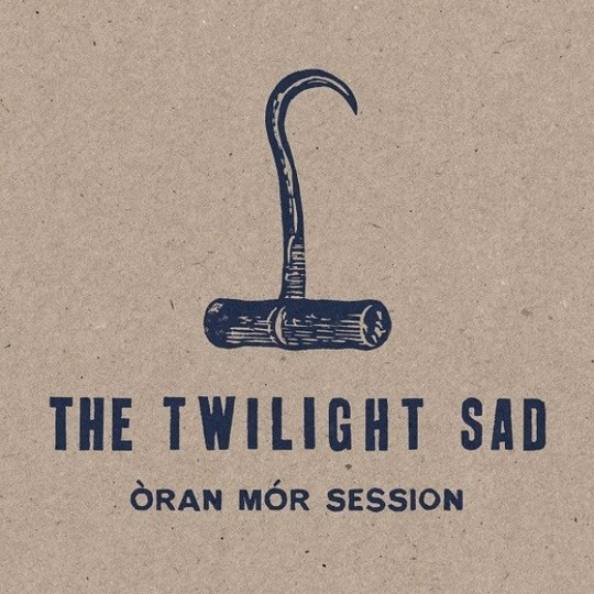 Òran Mór Session - Twilight Sad - FATLP140