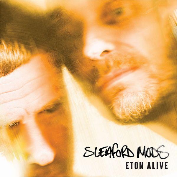Eton Alive - Sleaford Mods - EE001