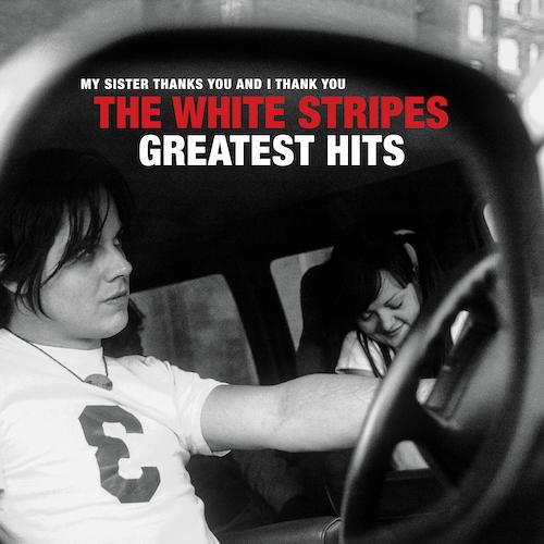 The White Stripes Greatest Hits - White Stripes - 813547029638