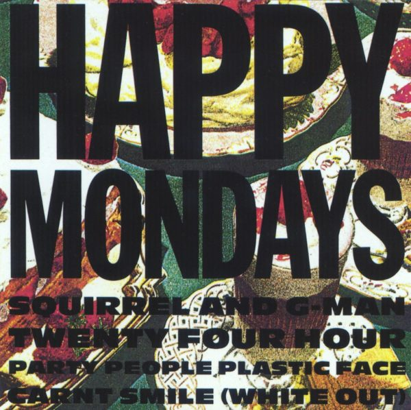 Squirrel And G-Man Twenty Four Hour Party People Plastic Face Carnt Smile (White Out) - Happy Mondays - LMS5521284