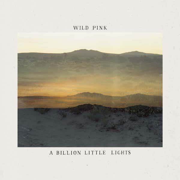 A Billion Little Lights - Wild Pink - RMR-133-1