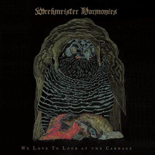 We Love to Look at the Carnage - Wrekmeister Harmonies - THRILL510LPX