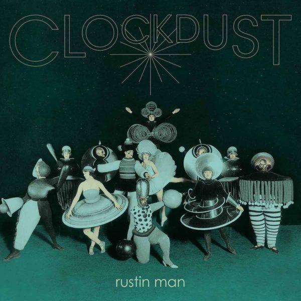 Clockdust - Rustin Man - WIGLP468X