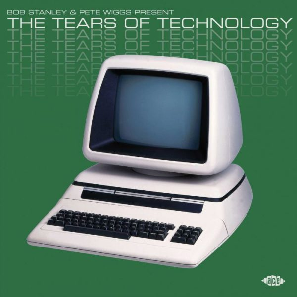 The Tears of Technology - Bob Stanley & Pete Wiggs Present - XXQLP2 068