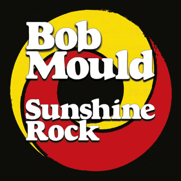 Sunshine Rock - Bob Mould - MRG650LPC1