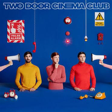 False Alarm - Two Door Cinema Club - PROINC002V3